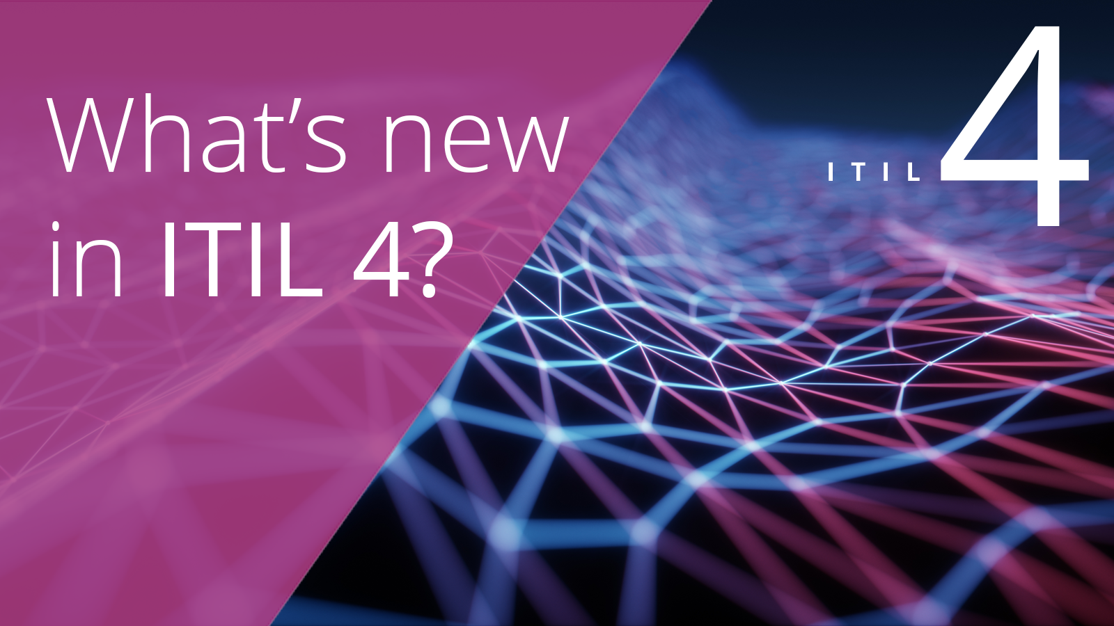What's new in ITIL 4?